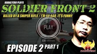 Soldier Front 2 Gameplay E2P1 Killed By A Sniper Rifle I'm So Bad, It's Funny