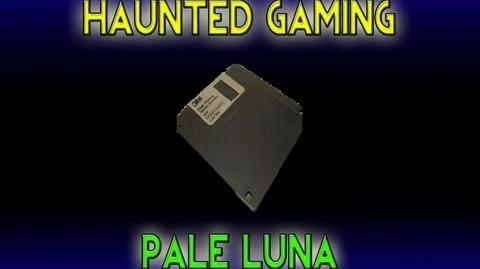 Haunted Gaming - Pale Luna (CREEPYPASTA)