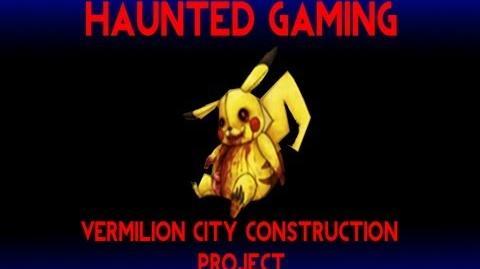 Haunted Gaming - Vermilion City Construction Project (CREEPYPASTA)