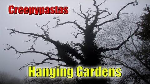 Creepypastas - Hanging Gardens