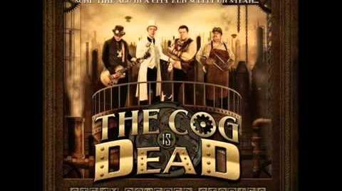The Cog is Dead - Blood Sweat and Tears