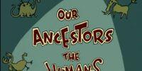 Our Ancestors the Humans