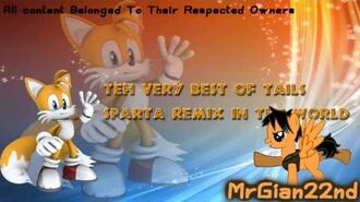 -150+ subs special- TEH VERY BEST OF TAILS SPARTA REMIX IN THE WORLD