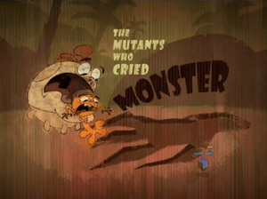 The mutants who cried monster-episode