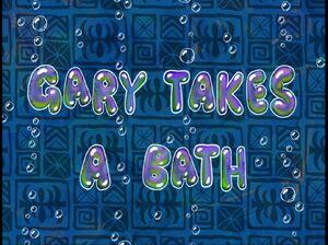 Gary Takes a Bath.jpg