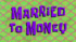 Married to Money.png