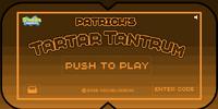 Patrick's Tartar Tantrum