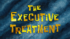 The Executive Treatment.png