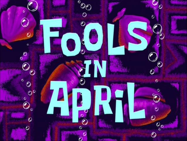 File:Fools in April.png