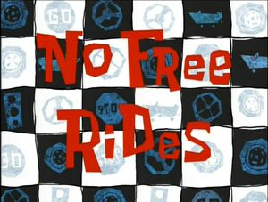 No Free Rides.jpg