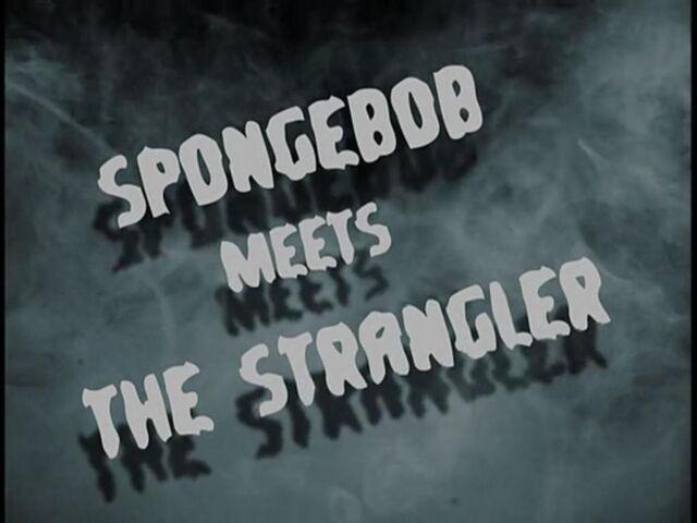File:SpongeBob Meets the Strangler.jpg