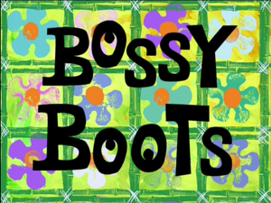 Bossy Boots