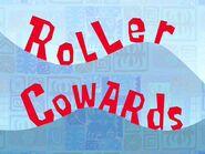 Roller Cowards