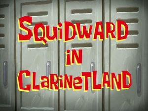 File:Squidward in Clarinetland-0.jpg