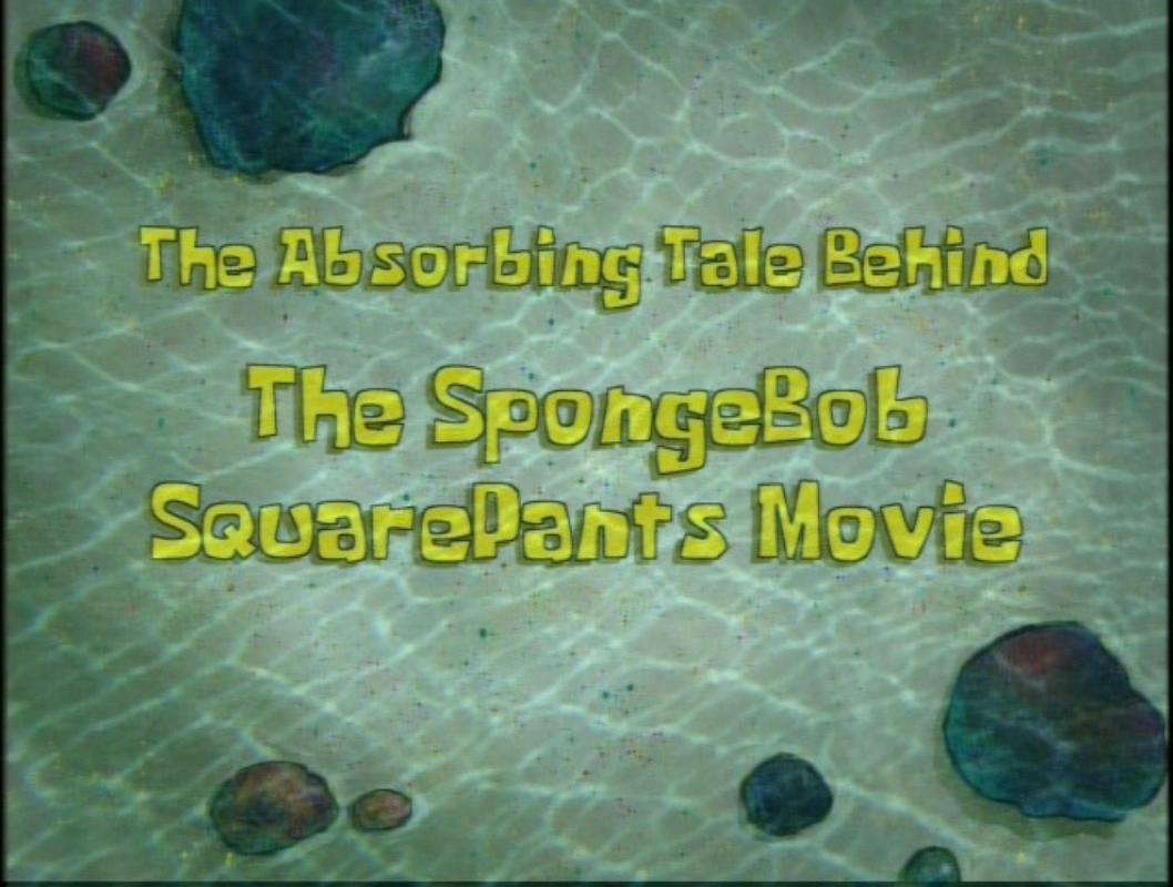 File:The Absorbing Tale Behind The SpongeBob SquarePants Movie.jpg
