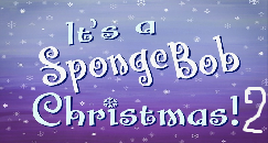 File:SpongeBob It's a SpongeBob Christmas! 2.png