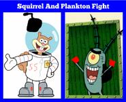 Squirrel and Plankton Fight