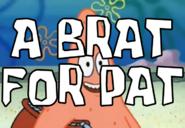 A Brat for Pat