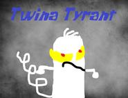 Twina Tyrant