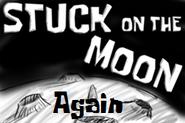 Stuck On The Moon Again