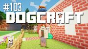 Dogcraft ep103