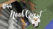 Noob quest 44