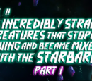 The Incredibly Strange Creatures That Stopped Living and Became Mixed up with the Starbarians (Part 1)