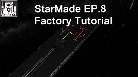 StarMade Episode 8 Factory Tutorial