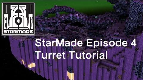 StarMade Episode 4 Turret Tutorial