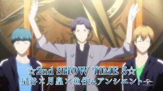 「スタミュ」(第2期) ☆2nd SHOW TIME 5☆ 月皇×魚住×星谷&アンシエント CM