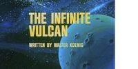 The Infinite Vulcan