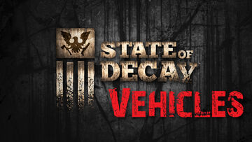 State of decay-vehicles