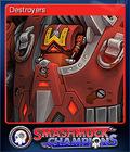 Smashmuck Champions Card 4 Destroyers