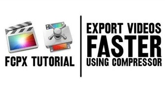 FCPX Tutorial Export Videos Faster (Using Compressor)