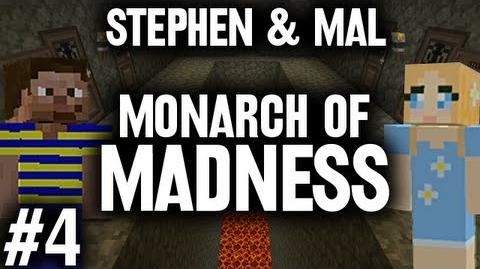 Stephen & Mal Monarch of Madness 4