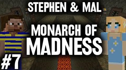 Stephen & Mal Monarch of Madness 7