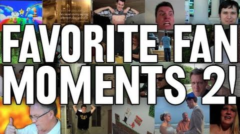 Favorite Fan Moments 2! (Day 1000 Bonus!)