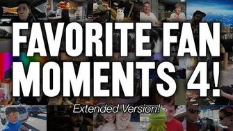 Favorite Fan Moments 4! (Extended Version!)