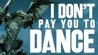 I Don't Pay You to Dance!