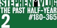 The Past Half-Year 2 (Day 365 BONUS)