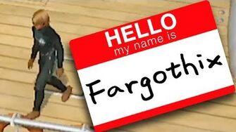 FARGOTHIX IS MY NAME