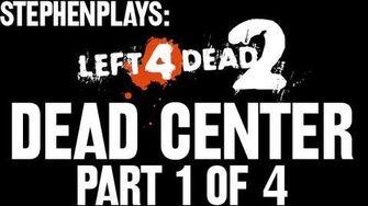 Stephen Plays Left 4 Dead 2 - Dead Center (1 4)