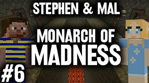Stephen & Mal Monarch of Madness 6