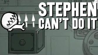 Stephen Can't Do It