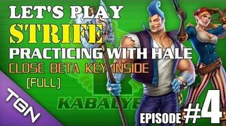 Let's Play Strife E4-Full Practicing With Hale - Close Beta Key Inside