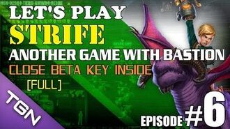 Let's Play Strife E6-Full Another Game With Bastion - Close Beta Key Inside