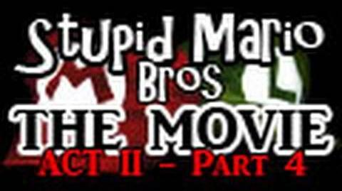 Stupid Mario Brothers - The Movie Act II - Part 4