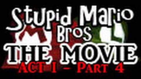 Stupid Mario Brothers - The Movie Act I - Part 4