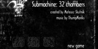 Submachine: 32 Chambers