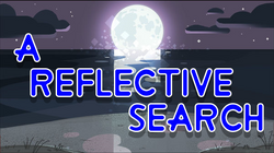 A Reflective Search title card